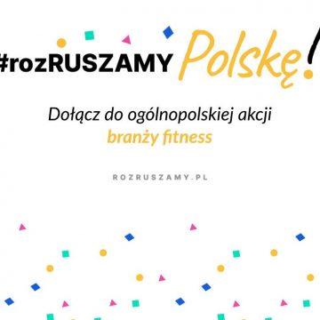 Branża fitness zachęca do ruchu i ćwiczeń fizycznych. Dołącz do akcji #rozRUSZAMY!